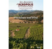 "Les dossiers d´Agropolis International ""Viticulture and Wine�, n°21 October 2016 – 75 pages"