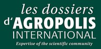 Les dossiers Agropolis International