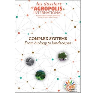 Discover the English version of the last issue of the series 'Les dossiers d'Agropolis International' : 'Complex systems - From biology to landscapes', n° 23 (80 pages, February 2019)