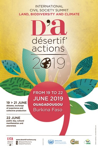 From 19 to 22 June 2019, participate to the international Desertif'actions 2019 Summit in Ouagadougou/ Burkina-Faso to produce the recommendations of civil society on the themes Land, Biodiversity and Climate  Date : June 19, 2019 to June 22, 2019